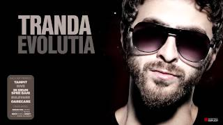 Repeat youtube video Tranda - Ceva fin (feat. Criss Blaziny & Nane)