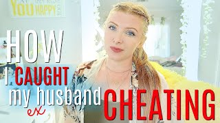 HOW_I_found_out_my_ex-husband_was_CHEATING_on_me_-_STORYTIME