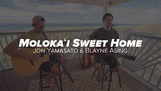 Jon Yamasato & Blayne Asing   Molokai Sweet Home