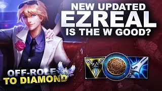 NEW UPDATED EZREAL! IS THE W GOOD? - OffRole to Diamond | League of Legends
