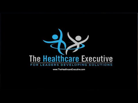 Healthcare Executive Leadership: Improving Communication and Leadership in High Stress Environments