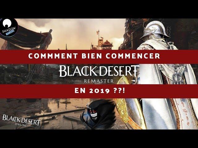 [Tuto Débutant] Comment bien commencer dans Black Desert Online en 2019 ?