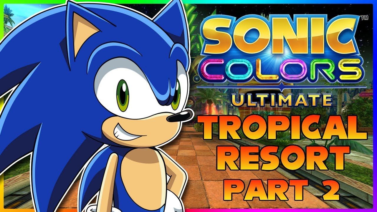 THE ADVENTURE CONTINUES Sonic Plays Sonic Colors Ultimate PART 2
