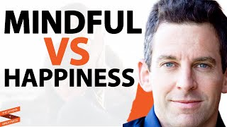 Sam Harris: Mindfulness vs. Happiness Part 1 with Lewis Howes