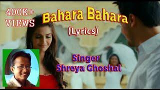 Bahara Bahara (Lyrics Song) _ I Hate Love Story _ Shreya Goshal