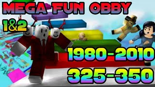 Roblox Mega fun obby 1 & 2 1980-2010 325-350 [UPDATED]