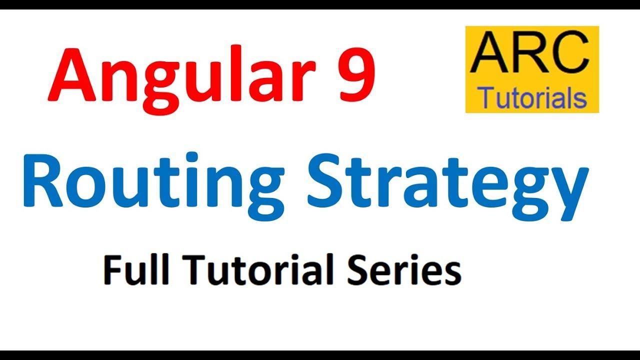 Angular 9 Tutorial For Beginners - Routing Strategies