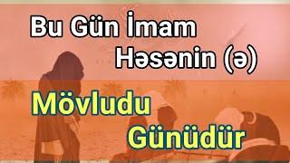 Bu gün imam Həsənin (ə) mövludu günüdür 2020 - bütün əzizlərimizi təbrik edirəm 2020 dini status new