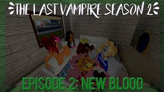 「ROBLOX SERIES || RMV || The Last Vampire S2E2: New Blood」
