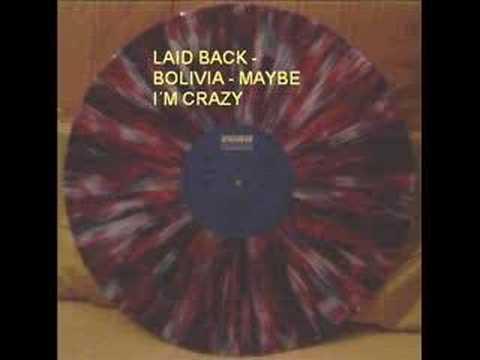 LAID BACK - BOLIVIA - MAYBE I´M CRAZY