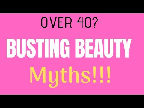 Over 40 Beauty: 5 MAKEUP MYTHS Busted!!! (Plus My Own Beauty Tips!)
