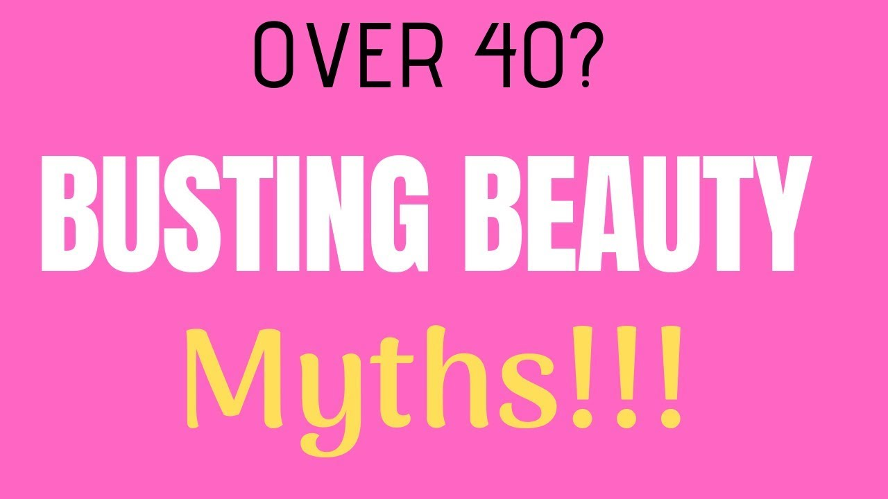 Over 40 Beauty 5 Makeup Myths Busted Plus My Own Tips