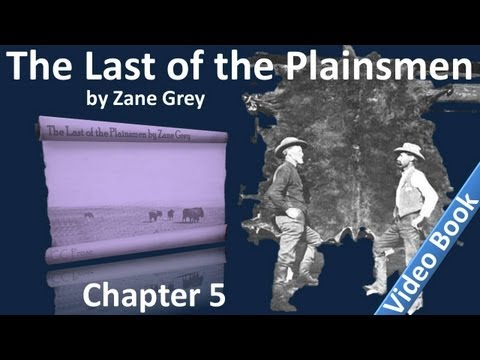 Chapter 05 - The Last of the Plainsmen by Zane Grey - Oak Spring