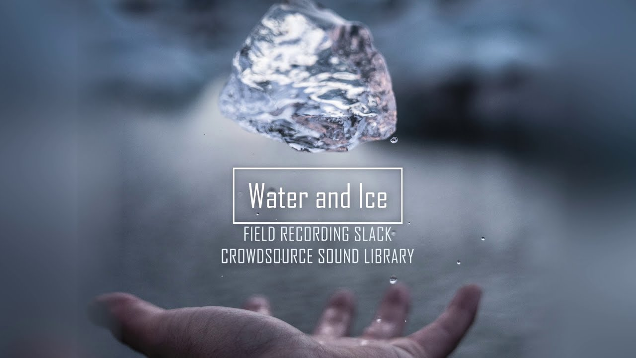 Join the Water&Ice crowdsource sound recording project!