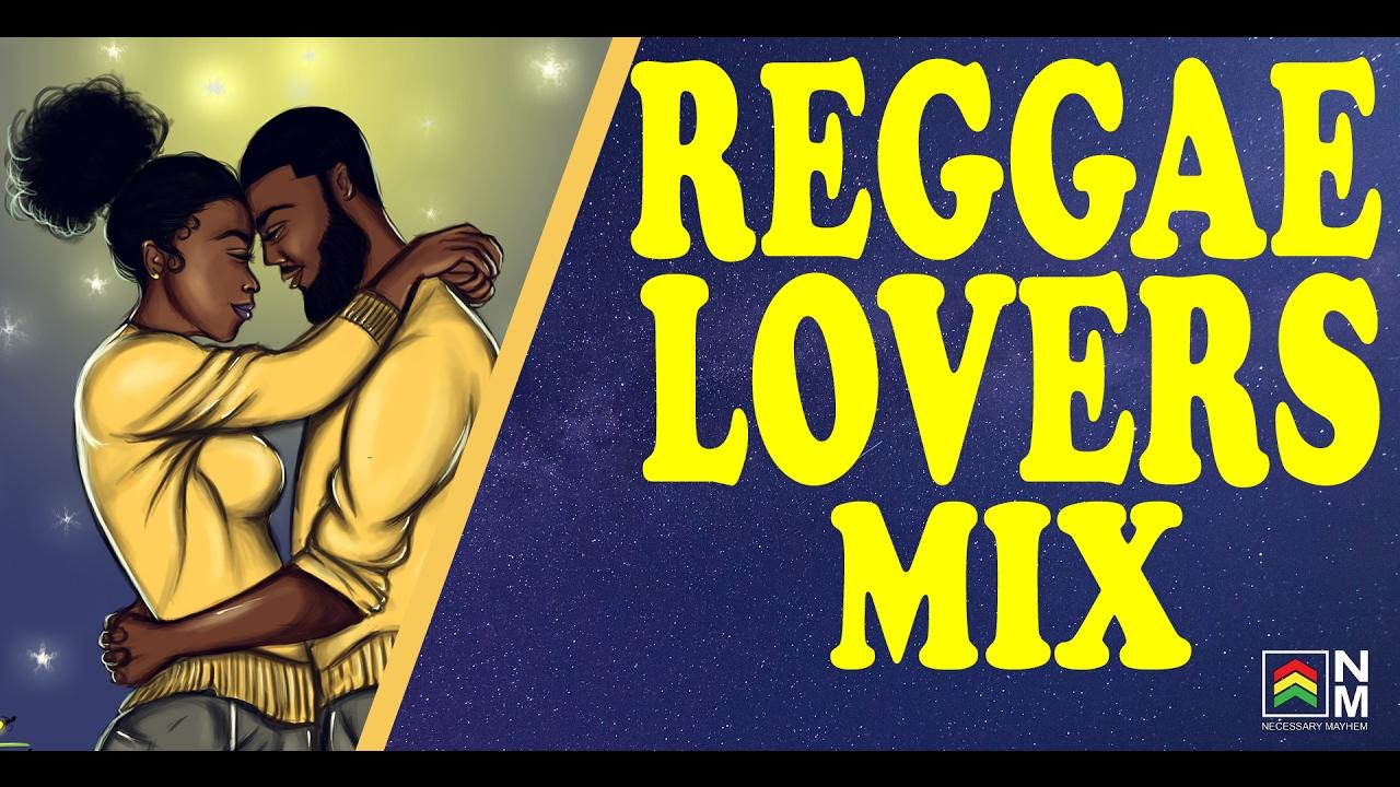 Reggae Love Songs - Reggae Lovers Mix 2017