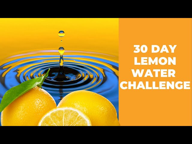 Drinking Lemon Water for 30 Days - (Amazing Results )