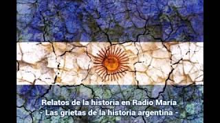 Las grietas de la historia argentina - Relatos de la historia en Radio María