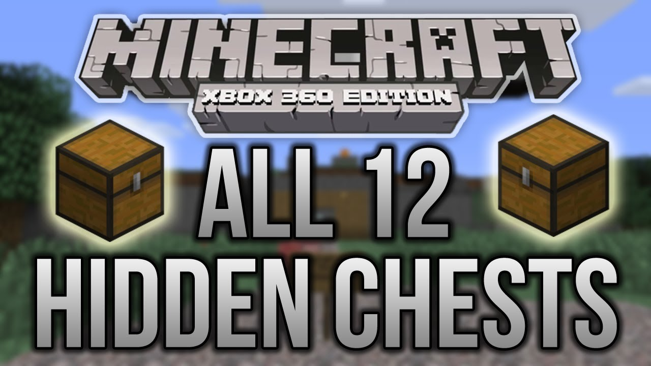 minecraft xbox 360   all 12 hidden chests   tutorial