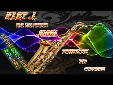Kley J. Ft. Luca Signorini - Jubel House Style Remix (Karaoke)