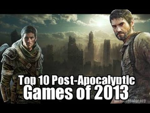 Top 10 Post-Apocalyptic Games Of 2013