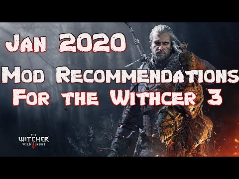 What Mods Should You Get For The Witcher 3: Wild Hunt (Jan 2020)