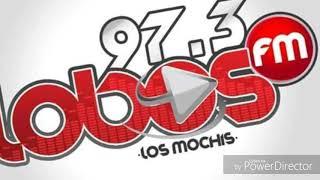 XHHIS-FM IDS 2 LOBOS FM 97.3 FM LOS MOCHIS SINALOA (2019)