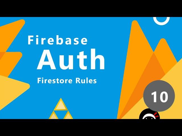 Firebase Auth Tutorial #10 - UI & Firestore Security Rules