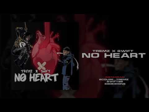 TREMZ FT SWIFT - NO HEART (Prod By G8Freq)