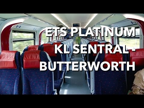 ETS Platinum KL Sentral to Butterworth | Penang Review