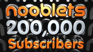 WELL DONE ALL NOOBLETS 200,000 Subscribers YAY!