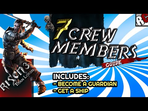 Risen 3 Titan Lords - MAGNIFICENT SEVEN Achievement / Trophy Guide | 7 crew members and ship
