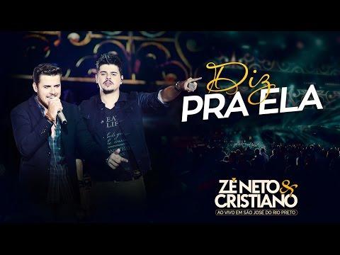 Zé Neto e Cristiano - Diz pra ela (Ainda Te Amo) - (DVD Ao vivo em São José do Rio Preto)