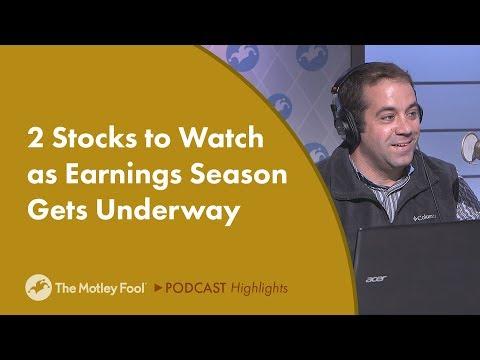 2 Stocks to Watch As Earnings Season Gets Under Way