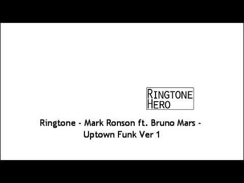 Ringtone - Mark Ronson Ft. Bruno Mars - Uptown Funk Ver 1