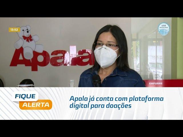 Apala já conta com plataforma digital para doações