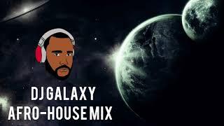 DJ Galaxy Mix Afro-House 2019