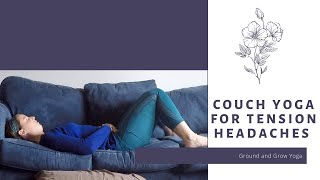 Couch Yoga for Tension Headache