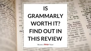 Is Grammarly Worth It? Find Out in this Review
