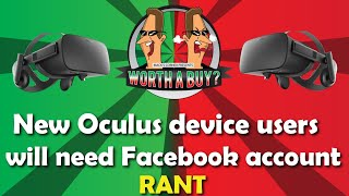 New Oculus Device owners will need Facebook account - RANT!