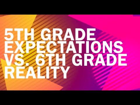 5th Grade Expectations vs 6th Grade Reality