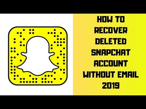 HOW TO RECOVER DELETED SNAPCHAT ACCOUNT WITHOUT EMAIL 2019