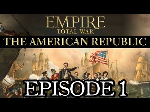 The American Republic: Episode 1 | Empire: Total War Let's Play