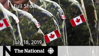 WATCH LIVE: The National for July 18, 2019
