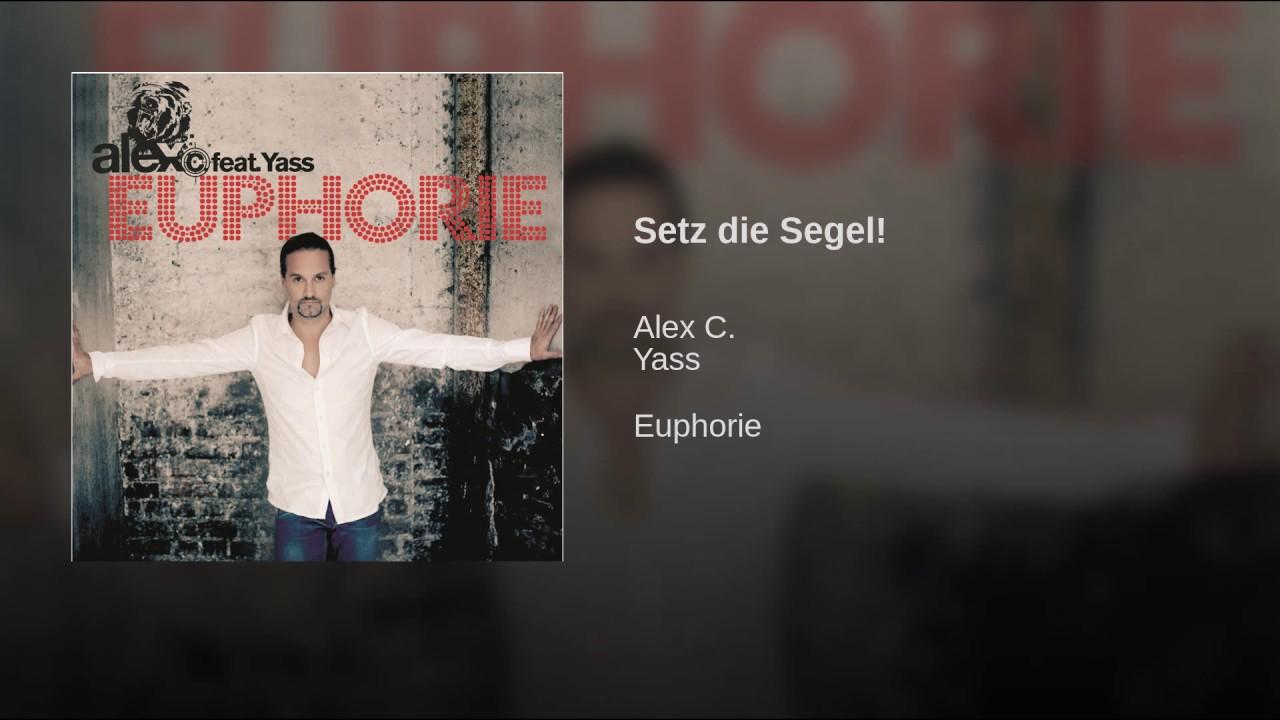 Setz die Segel::... .:Lyrics:. ..:Alex C. feat. Yass ...