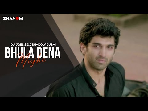 Bhula Dena | Aashiqui 2 | DJ Joel & DJ Shadow Dubai | Full Video