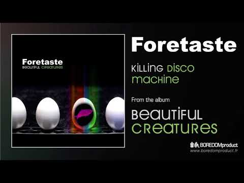 FORETASTE - Killing Disco Machine (Beautiful Creatures - BDMCD06)