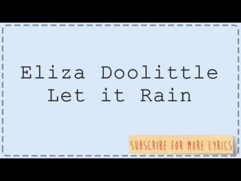 Eliza Doolittle - Let it rain (Lyrics)