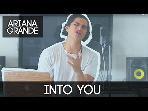 Into You by Ariana Grande | Alex Aiono...