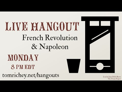 AP Euro French Revolution and Napoleon Review (Live Hangout)