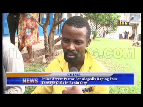 Police arrest Pastor for allegedly raping four teenage girls in Benin City